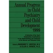 Annual Progress in Child Psychiatry and Child Development 1999 by Hertzig,Margaret, 9780415645867