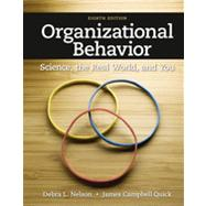 Organizational Behavior Science, The Real World, and You by Nelson, Debra L.; Quick, James Campbell, 9781111825867