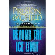 Beyond the Ice Limit by Preston, Douglas; Child, Lincoln, 9781455525867