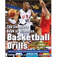 The Complete Book of Offensive Basketball Drills: Game-Changing Drills from Around the World by Gandolfi, Giorgio, 9780071635868