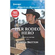 Her Rodeo Hero by Britton, Pamela, 9780373755868