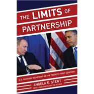 The Limits of Partnership by Stent, Angela E., 9780691165868