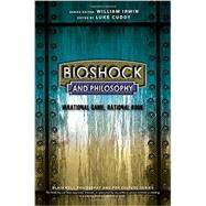Bioshock and Philosophy: Irrational Game, Rational Book by Cuddy, Luke, 9781118915868