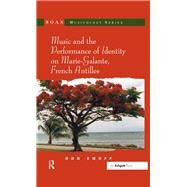 Music and the Performance of Identity on Marie-Galante, French Antilles by Emoff,Ron, 9781138265868