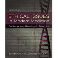 Ethical Issues in Modern Medicine: Contemporary Readings in Bioethics by Steinbock, Bonnie; London, Alex John; Arras, John, 9780073535869