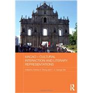 Macao û Cultural Interaction and Literary Representations by Wong; Katrine K., 9780415625869
