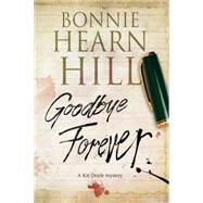 Goodbye Forever by Hill, Bonnie Hearn, 9780727885869