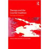 Therapy and the Counter-tradition: The Edge of Philosophy by Bazzano; Manu, 9781138905870