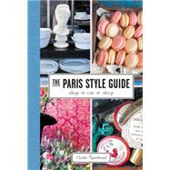 The Paris Style Guide: Shop, Eat, Sleep by Rambaud, Elodie, 9780062385871
