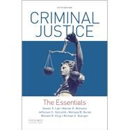 Criminal Justice The Essentials by Lab, Steven P.; Williams, Marian R.; Holcomb, Jefferson E.; Burek, Melissa W.; King, William R.; Buerger, Michael E., 9780190855871