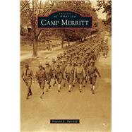 Camp Merritt by Bartholf, Howard E., 9781467125871