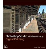 Photoshop Studio with Bert Monroy Digital Painting by Monroy, Bert, 9780321515872
