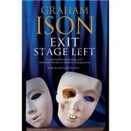 Exit Stage Left by Ison, Graham, 9781847515872