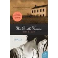 The Birth House by McKay, Ami, 9780061135873