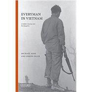 Everyman in Vietnam A Soldier's Journey into the Quagmire by Adas, Michael; Gilch, Joseph J., 9780190455873