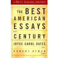 The Best American Essays of the Century by Oates, Joyce Carol, 9780618155873
