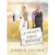 A Heart Once Broken by Eicher, Jerry S., 9780736965873