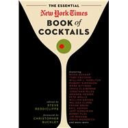 The Essential New York Times Book of Cocktails by Reddicliffe, Steve; Buckley, Christopher, 9781604335873