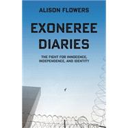 Exoneree Diaries by Flowers, Alison, 9781608465873