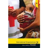 International Organizations: International Edition by Pease; Kelly-Kate S, 9780205075874