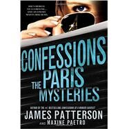Confessions: The Paris Mysteries by Patterson, James; Paetro, Maxine, 9780316405874