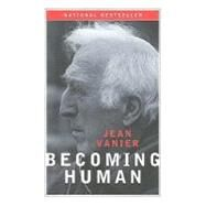 Becoming Human (10th Anniversary Edition) by Vanier, Jean, 9780809145874