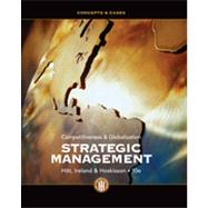 Strategic Management: Concepts and Cases Competitiveness and Globalization by Hitt, Michael A.; Ireland, R. Duane; Hoskisson, Robert E., 9781111825874