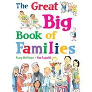The Great Big Book of Families by Hoffman, Mary; Asquith, Ros, 9781847805874