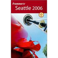 Frommer's<sup>&#174;</sup> Seattle 2006 by Karl Samson, 9780764595875