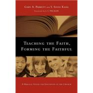Teaching the Faith, Forming the Faithful 9780830825875R