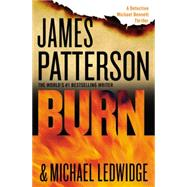 Burn by Patterson, James; Ledwidge, Michael, 9781455515875