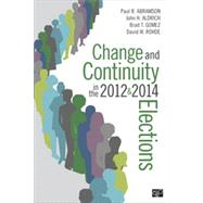 Change and Continuity in the 2012 and 2014 Elections by Abramson, Paul R.; Aldrich, John H.; Gomez, Brad T.; Rohde, David W., 9781506305875