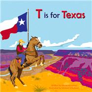 T Is for Texas by Kernahan, Maria; Schafbuch, Michael, 9780990685876