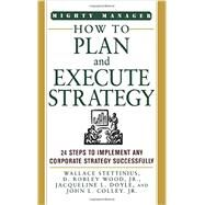 How to Plan and Execute Strategy by Stettinius, Wallace, 9781259585876