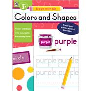 Colors and Shapes by Thinking Kids; Carson-Dellosa Publishing Company, Inc., 9781483845876