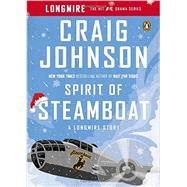Spirit of Steamboat by Johnson, Craig, 9780143125877