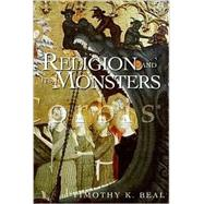 Religion and Its Monsters by Beal,Timothy K., 9780415925877