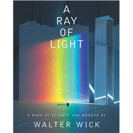 A Ray of Light by Wick, Walter, 9780439165877