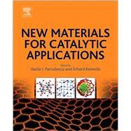 New Materials for Catalytic Applications by Parvulescu, Vasile I.; Kemnitz, Erhard, 9780444635877