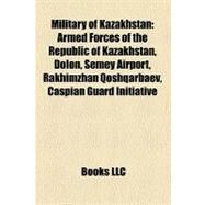 Military of Kazakhstan by , 9781158425877
