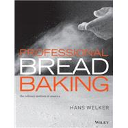 Professional Bread Baking by Welker, Hans; The Culinary Institute of America (Cia), 9781118435878