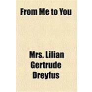 From Me to You by Dreyfus, Lilian Gertrude, 9781154525878