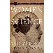 Women in Science : Then and Now by Gornick, Vivian, 9781558615878