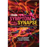 From Symptom to Synapse: A Neurocognitive Perspective on Clinical Psychology by Mohlman; Jan, 9780415835879