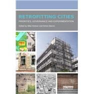 Retrofitting Cities: Priorities, Governance and Experimentation by Hodson; Mike, 9781138775879