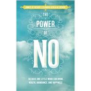 The Power of No: Because One Little Word Can Bring Health, Abundance, and Happiness by Altucher, James; Altucher, Claudia Azula, 9781401945879