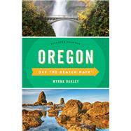 Oregon Off the Beaten Path by Oakley, Myrna, 9781493025879