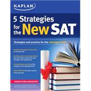 Kaplan 5 Strategies for the New SAT 2016 by Kaplan Publishing, 9781625235879