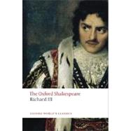 The Tragedy of King Richard III; The Oxford Shakespeare The Tragedy of King Richard III at Biggerbooks.com