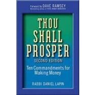 Thou Shall Prosper : Ten Commandments for Making Money by Lapin, Daniel, 9780470485880